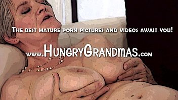 grandmother cooter steamy make-out